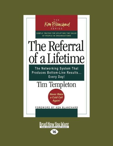 9781442966185: The Referral of a Lifetime: The Networking System that Produces Bottom-Line Results ... Every Day!