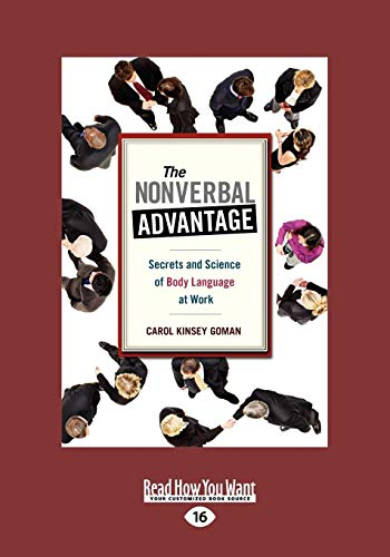 The Nonverbal Advantage: Secrets and Science of Body Language at Work (Easyread Large Edition): ...