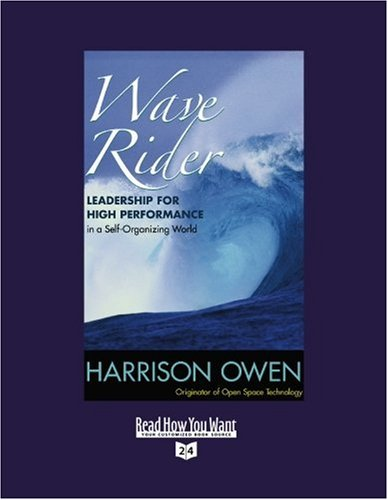 Wave Rider (Volume 1 of 2) (EasyRead Super Large 24pt Edition): Leadership for High Performance In a Self-Organizing World (1442966785) by Harrison Owen