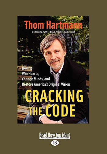 9781442966826: Cracking the Code: How to Win Hearts, Change Minds, and Restore America's Original Vision (Easyread Large Edition)
