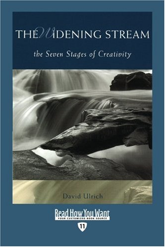 The Widening Stream (EasyRead Edition): The Seven Stages of Creativity (1442967501) by David Ulrich