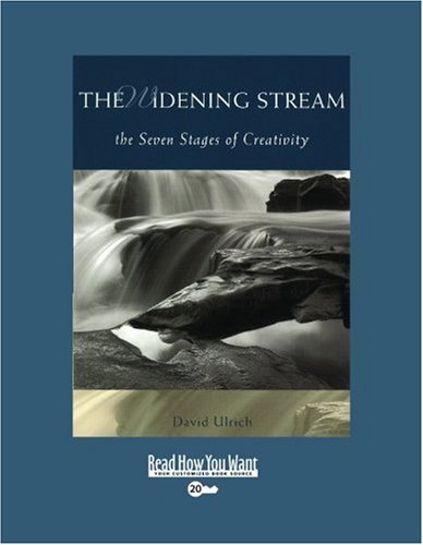 The Widening Stream (Volume 1 of 2) (EasyRead Super Large 20pt Edition): The Seven Stages of Creativity (1442967544) by David Ulrich