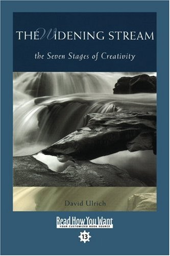 The Widening Stream (EasyRead Comfort Edition): The Seven Stages of Creativity (1442967668) by David Ulrich