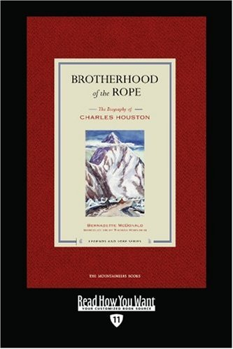 9781442968028: Brotherhood of the Rope (Easyread Edition): The Biography of Charles Houston