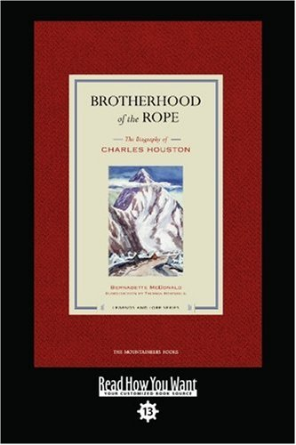9781442968035: Brotherhood of the Rope: The Biography of Charles Houston: Easy Read Comfort Edition