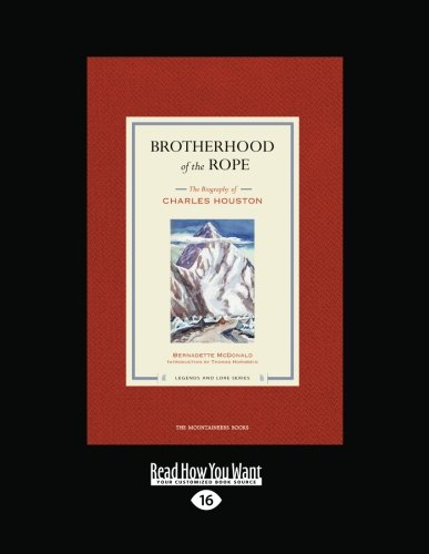 9781442968042: Brotherhood of the Rope: The Biography of Charles Houston