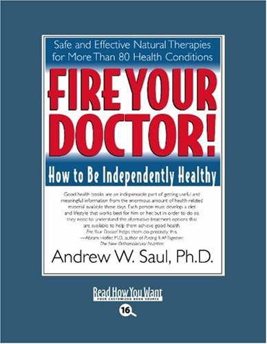 9781442969261: Fire Your Doctor! (EasyRead Large Bold Edition): How to Be Independently Healthy