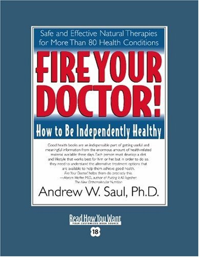 9781442969414: Fire Your Doctor! (Volume 1 of 2) (EasyRead Super Large 18pt Edition): How to Be Independently Healthy