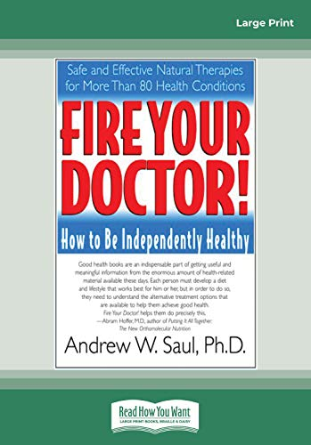 9781442969445: 1: Fire Your Doctor; How to be Independently Healthy