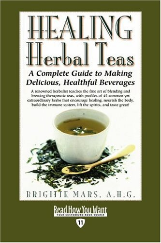 9781442969483: HEALING Herbal Teas (EasyRead Edition): A Complete Guide to Making Delicious, Healthful Beverages