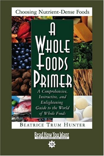 9781442969681: A Whole Foods Primer (Easyread Comfort Edition): A Comprehensive, Instructive, and Enlightening Guide to the World of Whole Foods