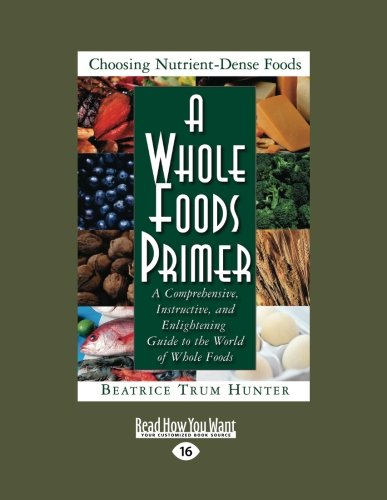 9781442969698: A Whole Foods Primer: A Comprehensive, Instructive, and Enlightening Guide to the World of Whole Foods