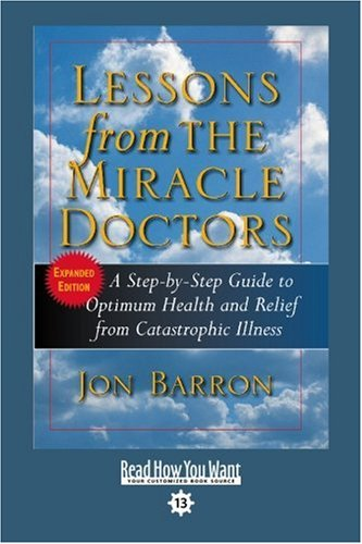 9781442969919: Lessons from the Miracle Doctors (Volume 2 of 2) (Easyread Comfort Edition): A Step-by-Step Guide to Optimum Health and Relief from Catastrophic Illness