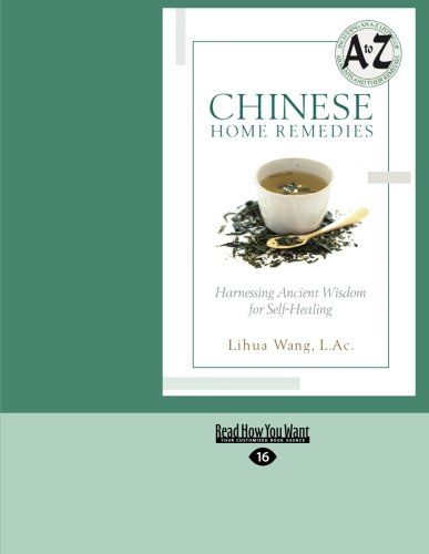 9781442971042: Chinese Home Remedies: Harnessing Ancient Wisdom for Self-Healing