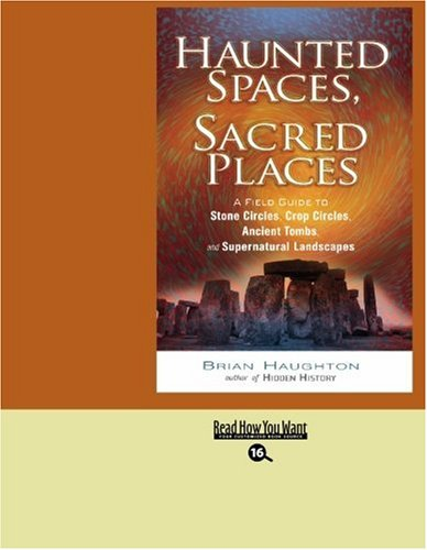 9781442971172: Haunted Spaces, Sacred Places (EasyRead Large Bold Edition): A Field Guide to Stone Circles, Crop Circles, Ancient Tombs, and Supernatural Landscapes