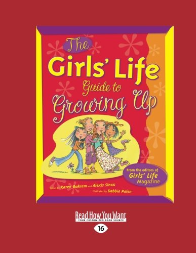 The Girls' Life: Guide to Growing Up