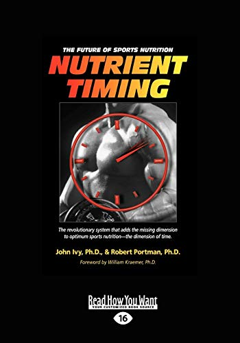 9781442974340: Nutrient Timing: The Future of Sports Nutrition