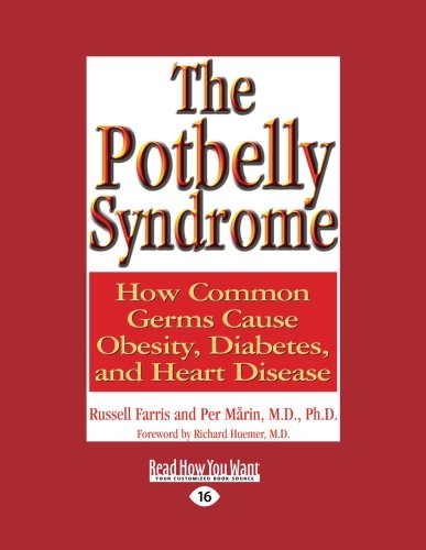 9781442974586: The Potbelly Syndrome: How Common Germs Cause Obesity, Diabetes, And Heart Disease