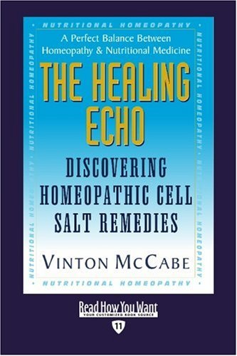 9781442974630: The Healing Echo (EasyRead Edition): Discovering Homeopathic Cell Salt Remedies