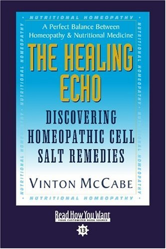 9781442974647: The Healing Echo (EasyRead Comfort Edition): Discovering Homeopathic Cell Salt Remedies