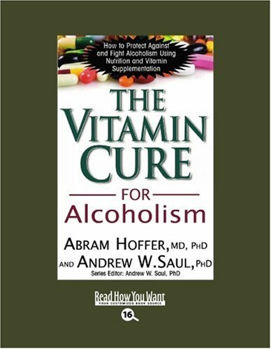 9781442974692: The Vitamin Cure for Alcoholism (EasyRead Large Bold Edition): Orthomolecular Treatment of Addictions