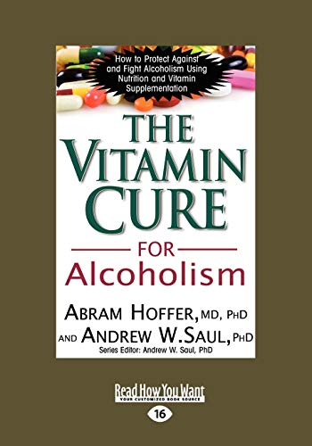 9781442974722: The Vitamin Cure for Alcoholism: Orthomolecular Treatment of Addictions (Read How You Want)