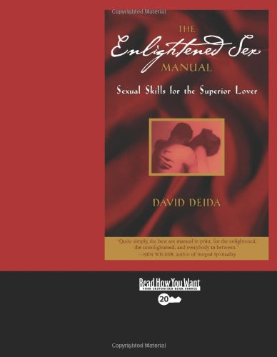 9781442974999: The Enlightened Sex Manual (EasyRead Super Large 20pt Edition): Sexual Skills for the Superior Lover