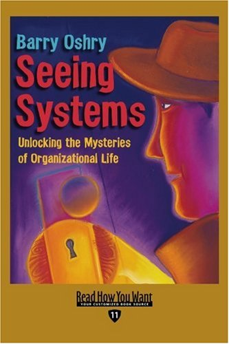 9781442975668: Seeing Systems: Unlocking the Mysteries of Organizational Life: Easyread Edition