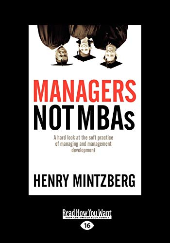 9781442976207: Managers Not MBAs: A Hard Look at the Soft Practice of Managing and Management Development