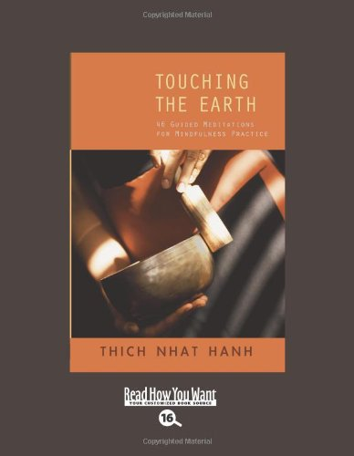 Touching the Earth (EasyRead Large Bold Edition): 46 Guided Meditations for Mindfulness Practice (1442977647) by Nhat Hanh, Thich