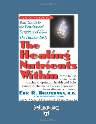 9781442977754: The Healing Nutrients Within (Volume 4 of 4) (EasyRead Super Large 24pt Edition): Facts, Findings, and New Research on Amino Acids