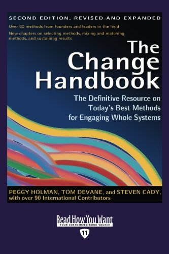9781442978300: The Change Handbook (Volume 1 of 2) (EasyRead Edition): The Definitive Resource on Today's Best Methods for Engaging whole Systems