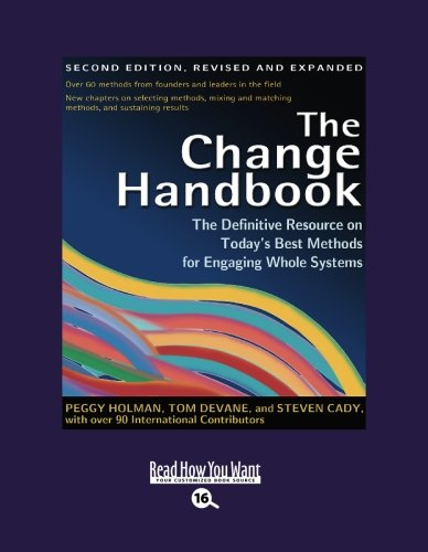 9781442978379: The Change Handbook (Volume 3 of 3) (EasyRead Large Bold Edition): The Definitive Resource on Today's Best Methods for Engaging whole Systems
