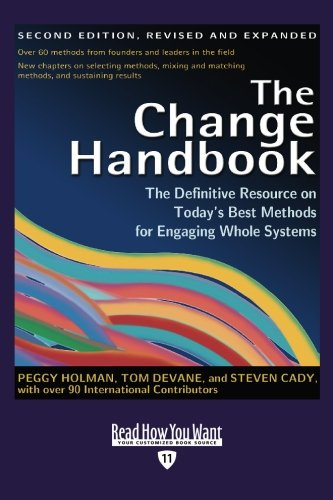 9781442978386: The Change Handbook (Volume 2 of 2) (EasyRead Edition): The Definitive Resource on Today's Best Methods for Engaging whole Systems