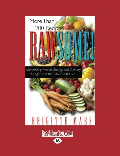 9781442978560: 1: Rawsome!: Maximizing Health, Energy, and Culinary Delight with the Raw Foods Diet