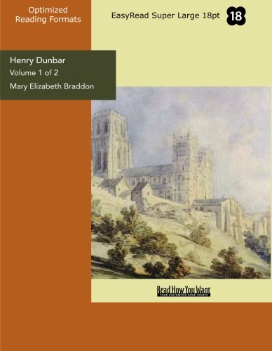 9781442980464: Henry Dunbar (Volume 1 of 2) (EasyRead Super Large 18pt Edition)