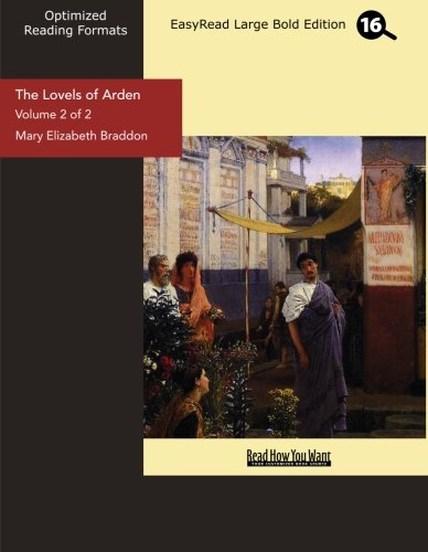 The Lovels of Arden (Volume 2 of 2) (EasyRead Large Bold Edition) (9781442980778) by Braddon, Mary Elizabeth