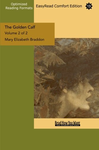 The Golden Calf (Volume 2 of 2) (EasyRead Comfort Edition) (9781442983892) by Elizabeth Braddon, Mary