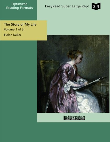 The Story of My Life (Volume 1 of 3) (EasyRead Super Large 24pt Edition): Keller, Helen
