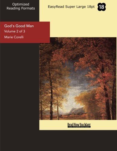 God's Good Man (Volume 2 of 3) (EasyRead Super Large 18pt Edition): A Simple Love Story (1442985941) by Marie Corelli