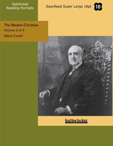 The Master-Christian (Volume 3 of 3) (EasyRead Super Large 18pt Edition) (1442986395) by Marie Corelli