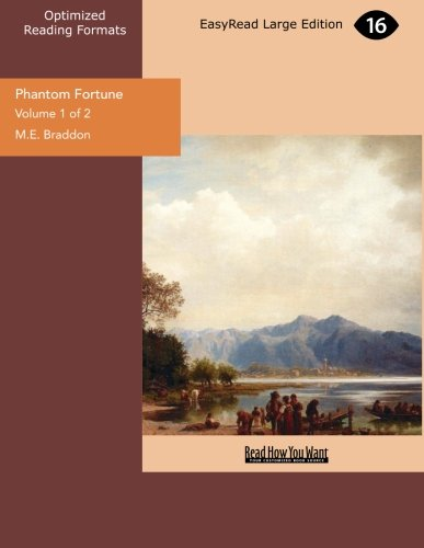Phantom Fortune (Volume 1 of 2) (1442987081) by Mary Elizabeth Braddon