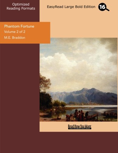 Phantom Fortune (Volume 2 of 2) (EasyRead Large Bold Edition) (1442987715) by Braddon, M.E.