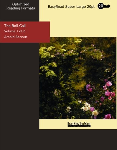 The Roll-Call (Volume 1 of 2) (EasyRead Super Large 20pt Edition) (1442988282) by Arnold Bennett