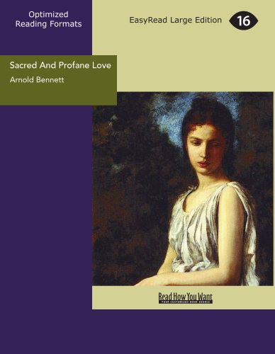 Sacred And Profane Love (1442988355) by Arnold Bennett