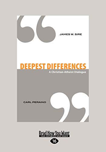 Deepest Differences: A Christian-Atheist Dialogue: James W Sire