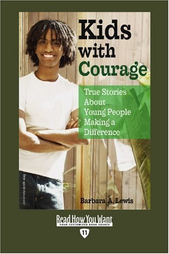 9781442993136: Kids with Courage (EasyRead Edition): True Stories About Young People Making a Difference