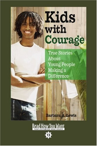 9781442993150: Kids with Courage (EasyRead Comfort Edition): True Stories About Young People Making a Difference