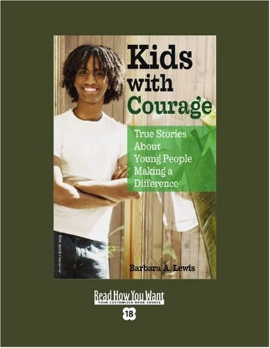9781442993174: Kids with Courage (EasyRead Super Large 18pt Edition): True Stories About Young People Making a Difference