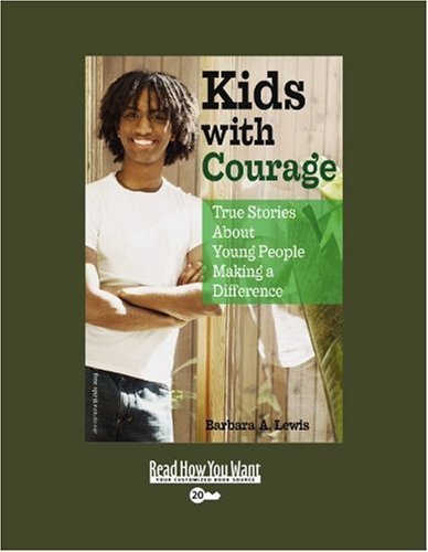 9781442993181: Kids with Courage (EasyRead Super Large 20pt Edition): True Stories About Young People Making a Difference